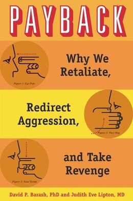 Book Payback: Why We Retaliate, Redirect Aggression, and Take Revenge by David P. Barash