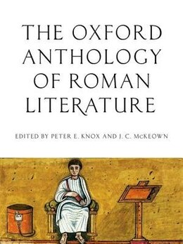 Book The Oxford Anthology of Literature in the Roman World by Peter E. Knox