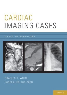 Book Cardiac Imaging Cases by Charles S. White