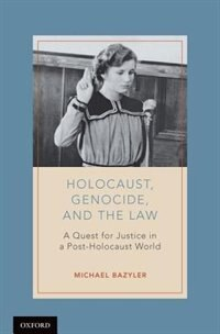 Book Holocaust, Genocide, and the Law: A Quest for Justice in a Post-Holocaust World by Michael Bazyler