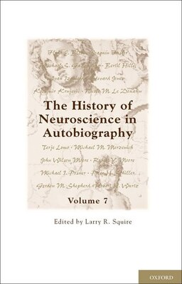 Book The History of Neuroscience in Autobiography: Volume 7 by Larry R. Squire