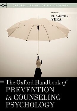 Book The Oxford Handbook of Prevention in Counseling Psychology by Elizabeth M. Vera