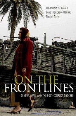 Book On the Frontlines: Gender, War, and the Post-Conflict Process by Fionnuala Ni Aolain