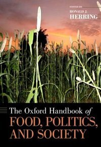 Book The Oxford Handbook of Food, Politics, and Society by Ronald J. Herring