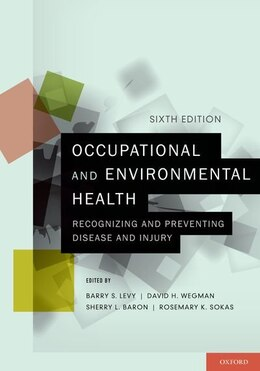 Book Occupational and Environmental Health: Recognizing and Preventing Disease and Injury by Barry S. Levy