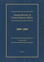 Annual Review of United Nations Affairs 2008/2009: Volume III