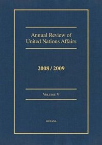 Annual Review of United Nations Affairs 2008/2009: Volume V