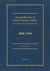 Annual Review of United Nations Affairs 2008/2009: Volume VI