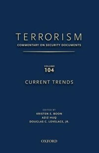 Terrorism: Commentary on Security Documents Volume 104: Current Trends