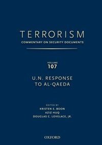 Terrorism: Commentary on Security Documents Volume 107: U.N. Response to Al-Qaeda