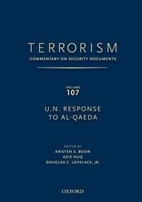 Terrorism: Commentary on Security Documents Volume 107: U.N. Response to Al-Qaeda