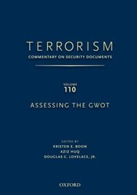 Terrorism: Commentary on Security Documents Volume 110: Assessing the GWOT