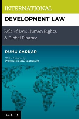Book International Development Law: Rule of Law, Human Rights, and Global Finance by Rumu Sarkar