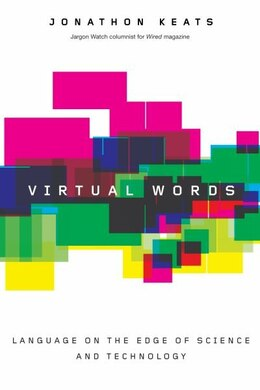 Book Virtual Words: Language from the Edge of Science and Technology by Jonathon Keats
