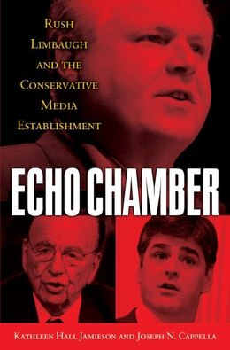 Book Echo Chamber: Rush Limbaugh and the Conservative Media Establishment by Kathleen Hall Jamieson