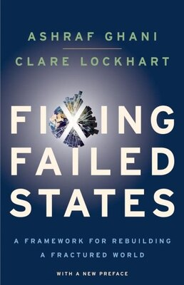 Book Fixing Failed States: A Framework for Rebuilding a Fractured World by Ashraf Ghani