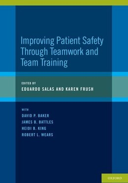Book Improving Patient Safety Through Teamwork and Team Training by Eduardo Salas