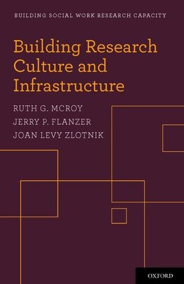Book Building Research Culture and Infrastructure by Ruth G. McRoy