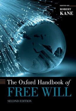 Book The Oxford Handbook of Free Will: Second Edition by Robert Kane