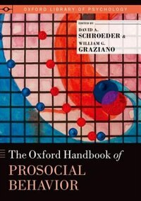 Book The Oxford Handbook of Prosocial Behavior by David A. Schroeder