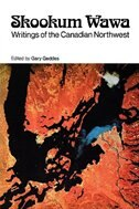 Book Skookum Wawa: Writings of the Canadian Northwest by Gary Geddes