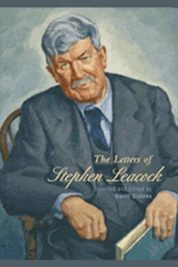 Book Selected Letters of Stephen Leacock by David Staines