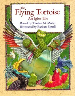 Book The Flying Tortoise: An Igbo Tale by Tololwa Mollel