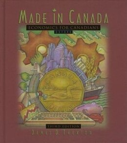 Book Made in Canada: Economics for Canadians by James D. Thexton