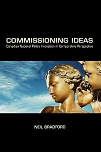 Book Commissioning Ideas: Canadian National Policy Innovation in Comparative Perspective by Neil Bradford