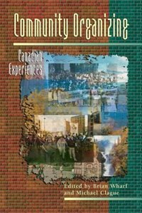 Book Community Organizing: Canadian Experiences by Brian Wharf