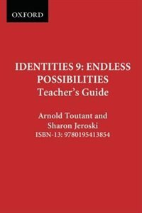Book Identities 9: Endless Possibilities: Teachers Guide by Arnold Toutant