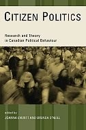 Book Citizen Politics: Research and Theory in Canadian Political Behaviour by Joanna Everitt