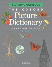 The Oxford Picture Dictionary: Beginning Workbook, Canadian Edition