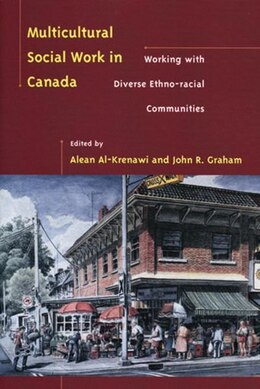 Book Multicultural Social Work in Canada: Working with Diverse Ethno-racial Communities by Alean Al-krenawi