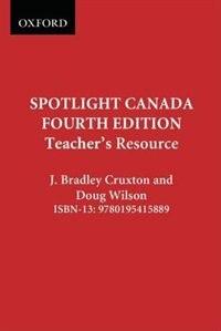 Book Spotlight Canada: Teachers Resource by J. Bradley Cruxton