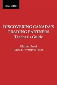 Discovering Canadas Trading Partners: Teachers Guide