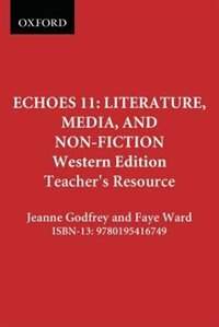 Echoes 11: Literature, Media, and Non-Fiction: Western Edition Teachers Resource