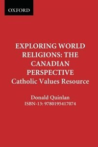 Book Exploring World Religions: The Canadian Perspective: Catholic Values Resource by Donald Quinlan
