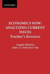 Book Economics Now: Analyzing Current Issues: Teachers Resource by Angelo Bolotta