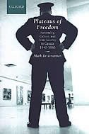 Book Plateaus of Freedom: Nationality, Culture, And State Security In Canada, 1940-1960 by Mark Kristmanson