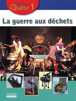 Book Communi-Quete: 1 La guerre aux dechets: Student Book by Irene Bernard