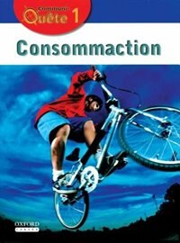Book Communi-Quete: 1 Consommaction!: Student Book by Irene Bernard