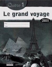 Communi-Quete: 1 Le grand voyage: Student Workbook