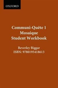 Communi-Quete: 1 Mosaique: Student Workbook