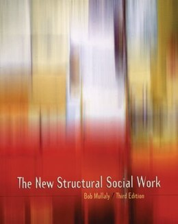 Book The New Structural Social Work: Ideology, Theory, Practice by Bob Mullaly