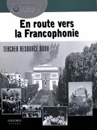 Communi-Quete: 2 En route vers la Francophonie: Teacher Resource Book Nat. Ed.