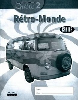 Book Communi-Quete: 2 Retro-Monde: Student Workbook by Irene Bernard