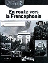 Communi-Quete: 2 En route vers la Francophonie: Student Workbook