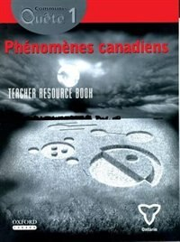 Communi-Quete: 1 Phenomenes canadiens: Teacher Resource Book ON Ed.