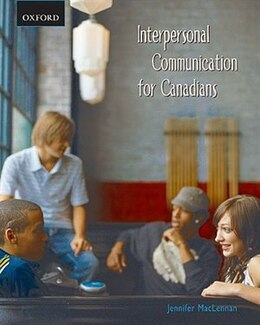 Book Interpersonal Communication for Canadians: An Interdisciplinary Approach by Jennifer Maclennan